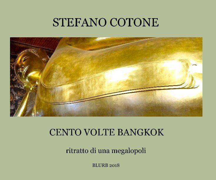View CENTO VOLTE BANGKOK by STEFANO COTONE