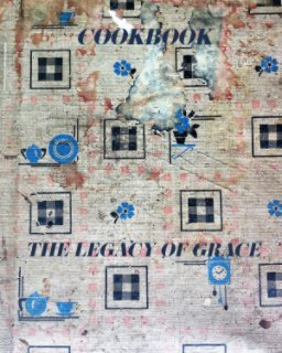 The Legacy of Grace Cookbook book cover