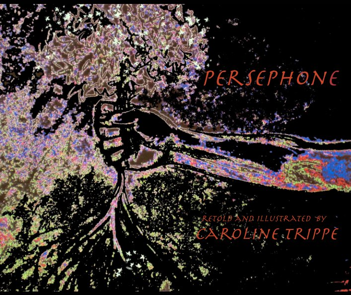 View Persephone by Caroline Trippe