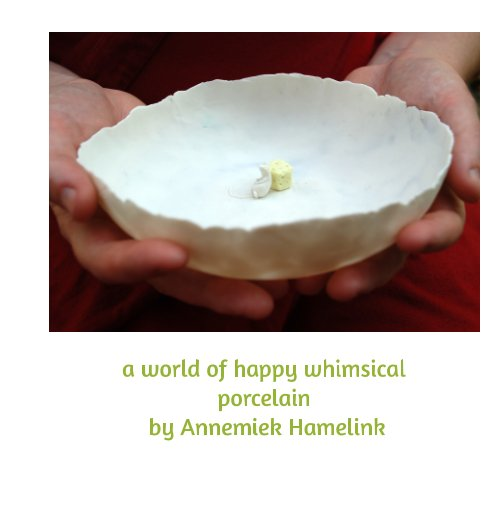 Bekijk Happy Whimsical Porcelain by Annemiek Hamelink op Annemiek Hamelink