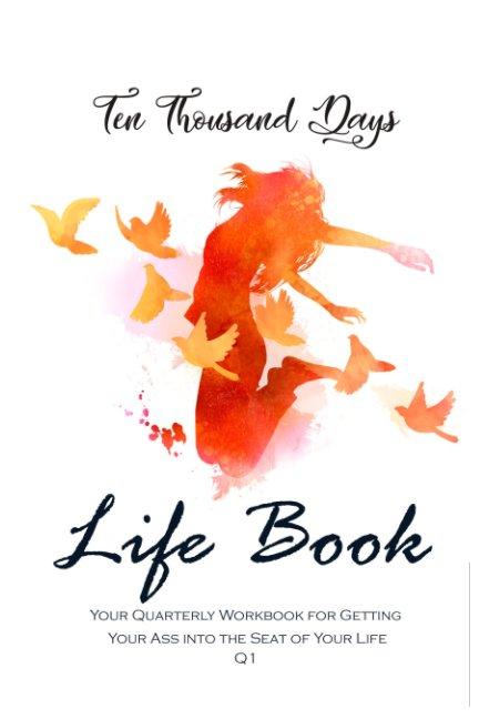 View Ten Thousand Days Life Book Q1 by Charlie Mac