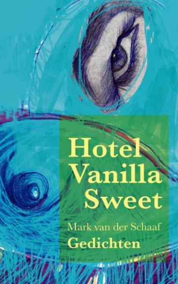 View Hotel Vanilla Sweet by Mark van der Schaaf