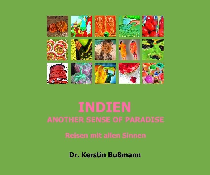 INDIEN ANOTHER SENSE OF PARADISE nach Dr. Kerstin Bußmann anzeigen