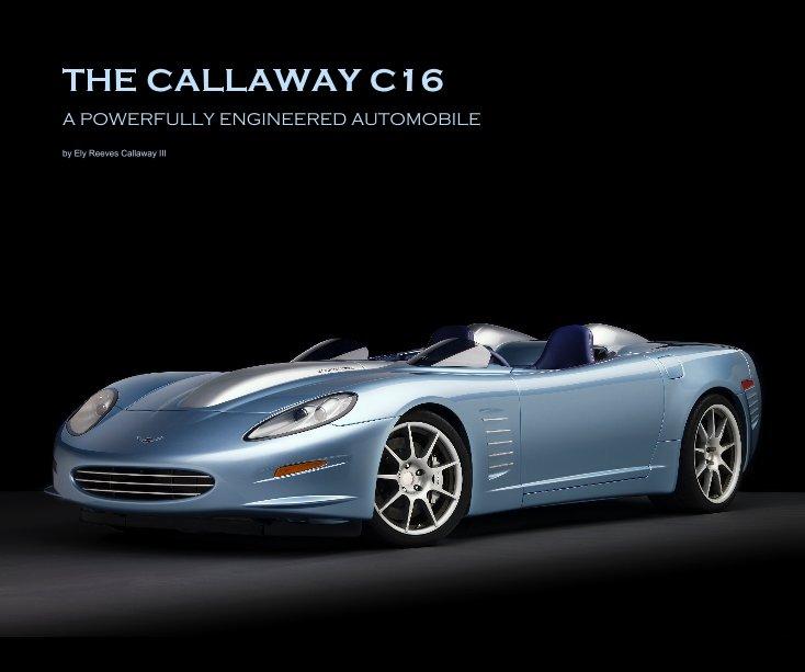 View THE CALLAWAY C16 by Ely Reeves Callaway III