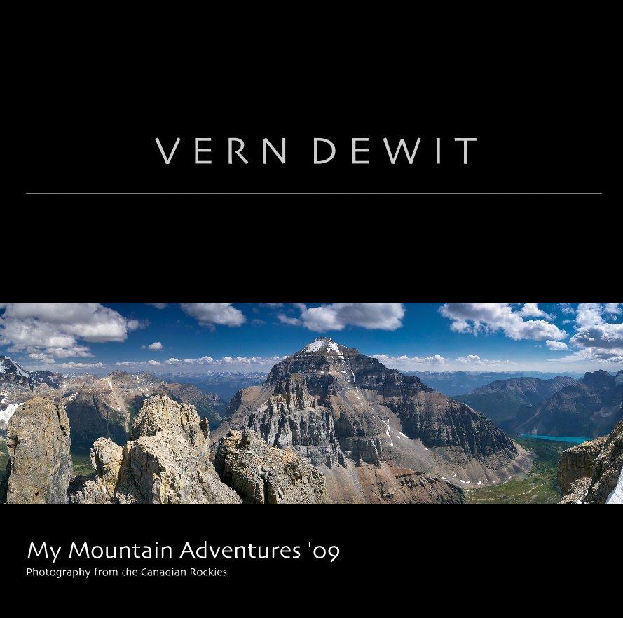 View My Mountain Adventures '09 by Vern Dewit