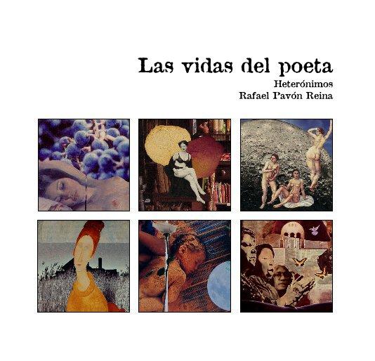 Ver Las vidas del poeta por Rafael Pavón Reina