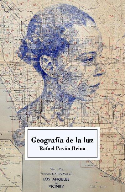 Ver Geografía de la luz por Rafael Pavón Reina