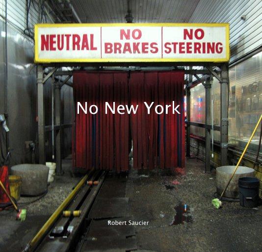 View No New York by Robert Saucier