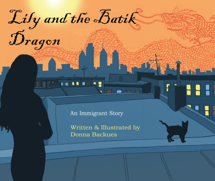 View Lily and the Batik Dragon by Donna Backues