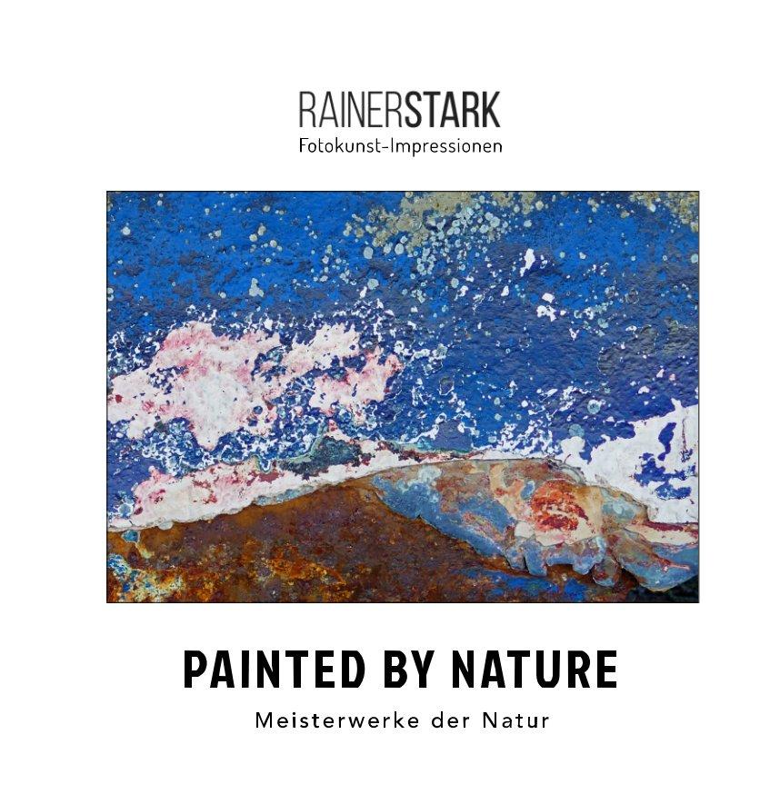 Painted By Nature nach Rainer Stark anzeigen