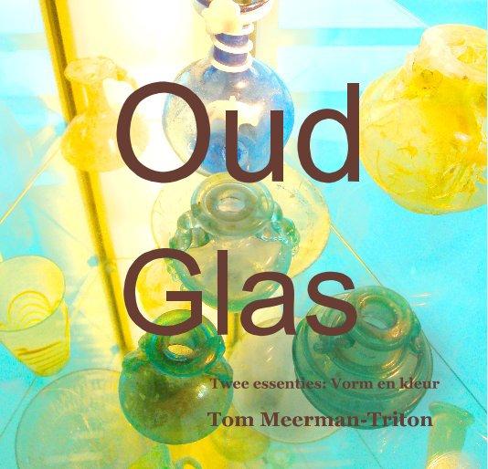 Bekijk Oud Glas op Tom Meerman-Triton