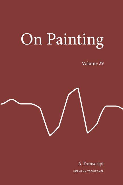 On Painting - Vol 29 nach Hermann Zschiegner anzeigen