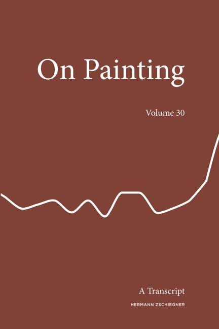 On Painting - Vol 30 nach Hermann Zschiegner anzeigen