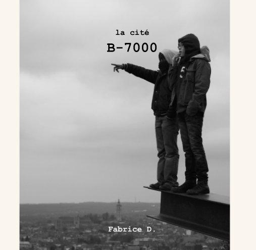View la cité B-7000 by Fabrice D.