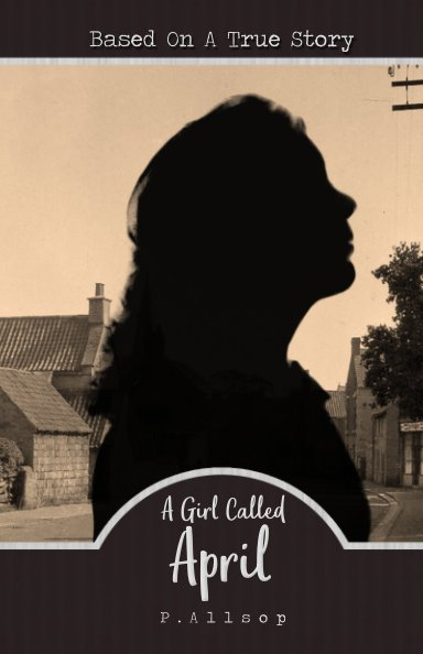 View A Girl Called April by Patricia Allsop
