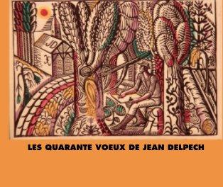 Les quarante voeux de Jean Delpech book cover