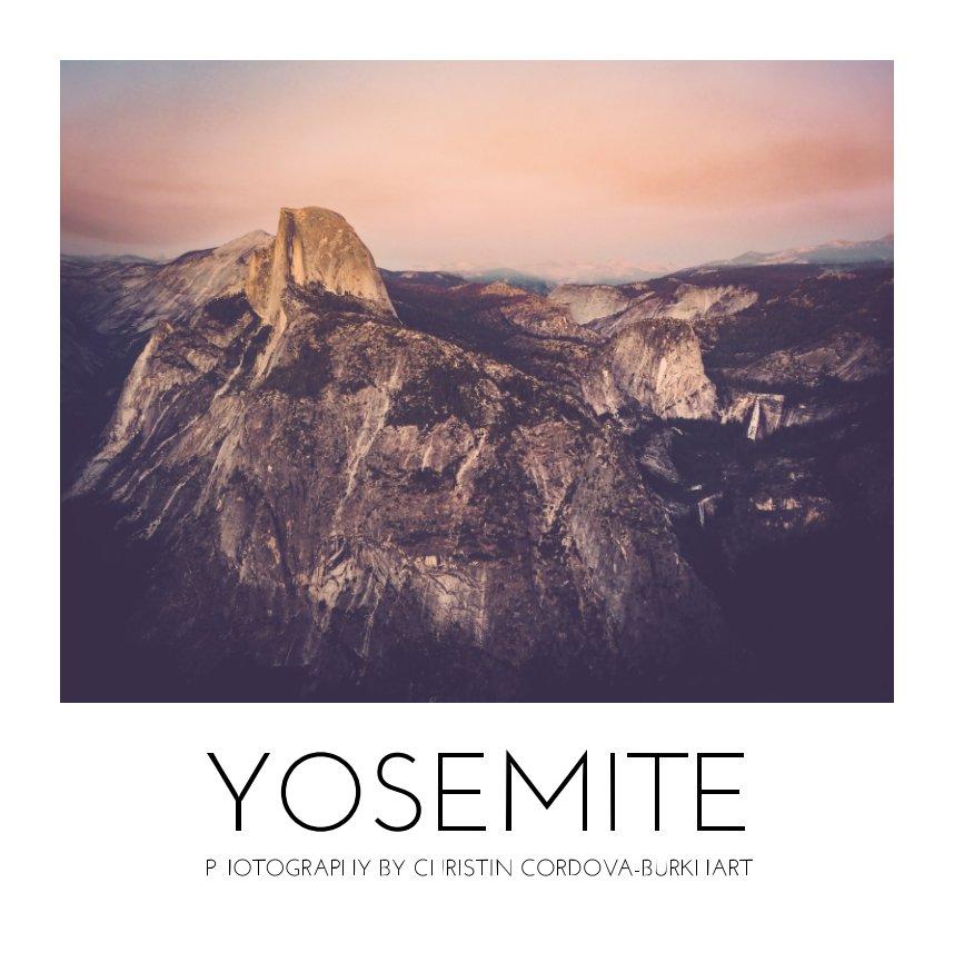 View YOSEMITE by Christin Cordova-Burkhart