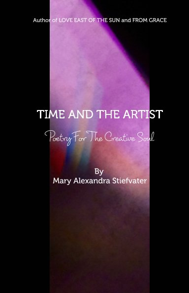 View TIME AND THE ARTIST by Mary Alexandra Stiefvater