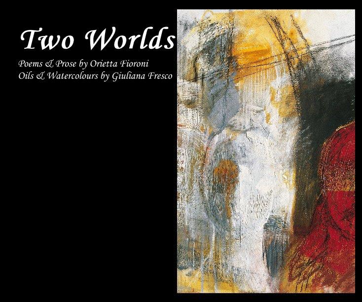 View Two Worlds by Orietta Fioroni