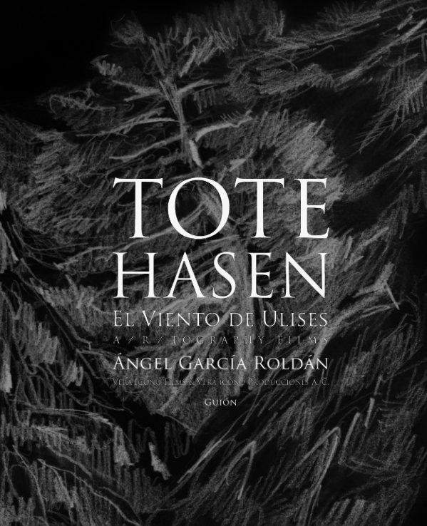 Ver Tote Hasen. El Viento de Ulises. Guión por Ángel García Roldán