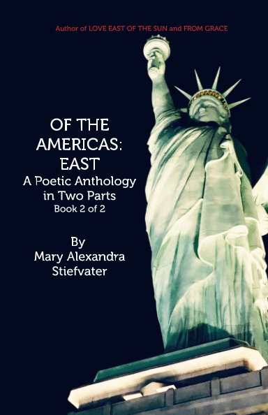 View OF THE AMERICAS: EAST by Mary Alexandra Stiefvater