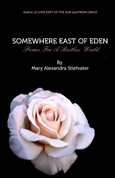 View SOMEWHERE EAST OF EDEN by Mary Alexandra Stiefvater