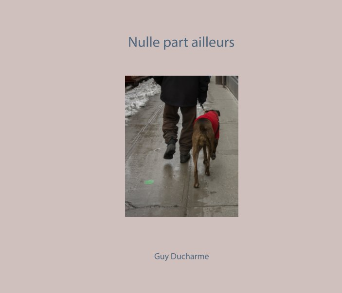 View Nulle part ailleurs by Guy Ducharme