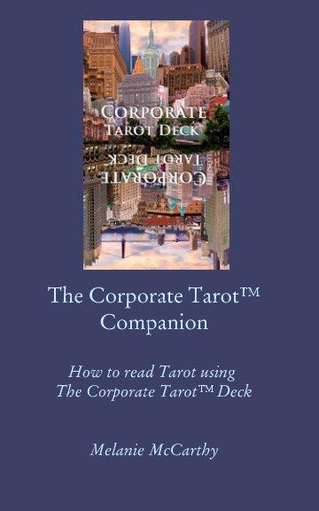 View The Corporate Tarot™ Companion by Melanie McCarthy