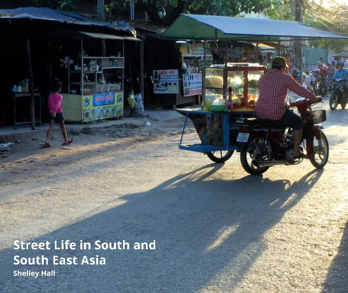 View Street Life in South and South East Asia by Shelley Hall