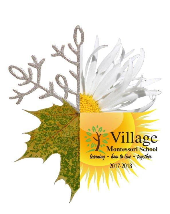 Ver 2018 Village Montessori Yearbook por VMS