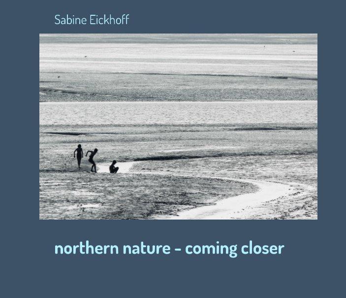 northern nature - coming closer nach EickBlick, Sabine Eickhoff anzeigen