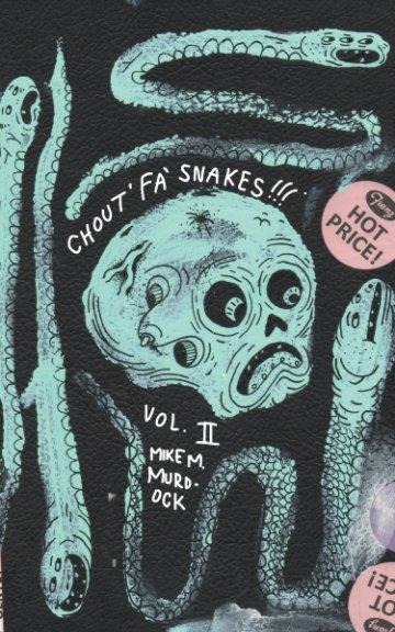 Ver Chout' Fa' Snakes!! por MIKE M. MURDOCK