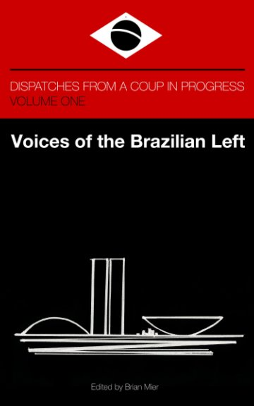 View Voices of the Brazilian Left by Brian Mier