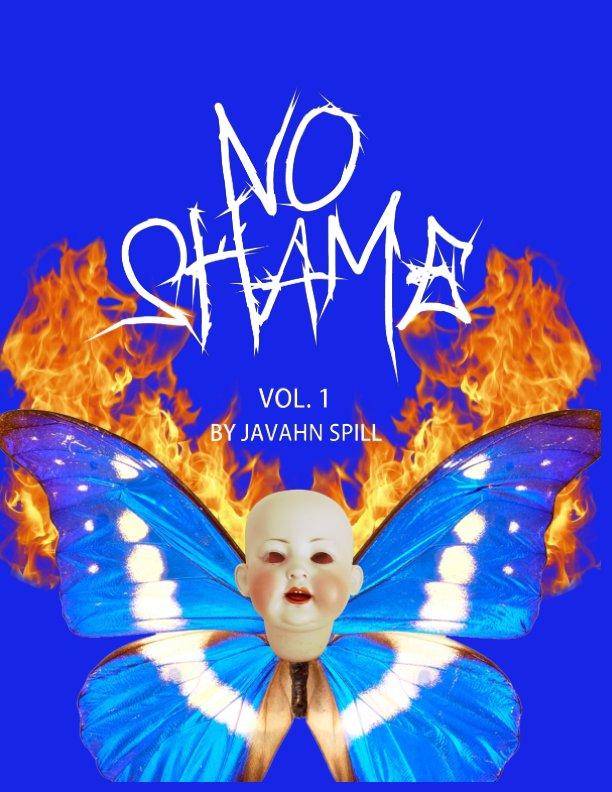 "View ""no shame"" vol 1 version 2 by javahn spill"