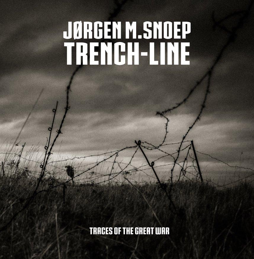 Bekijk Trench-Line op Jorgen M. Snoep 2017 ©opyright