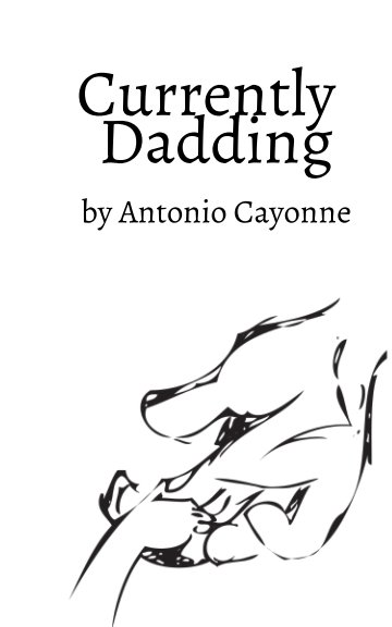 View Currently Dadding by Antonio Cayonne