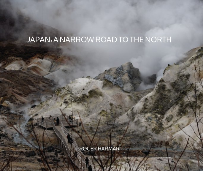 View Japan: a narrow road to the north (paperback edition) by Roger Harmar