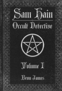 Sam Hain - Occult Detective: Volume I book cover