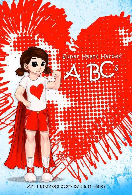 Ver Super Heart Heroes ABC's por Laila Haley