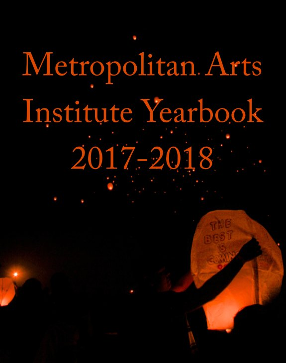 View Metro 2018 Yearbook by Metro Arts