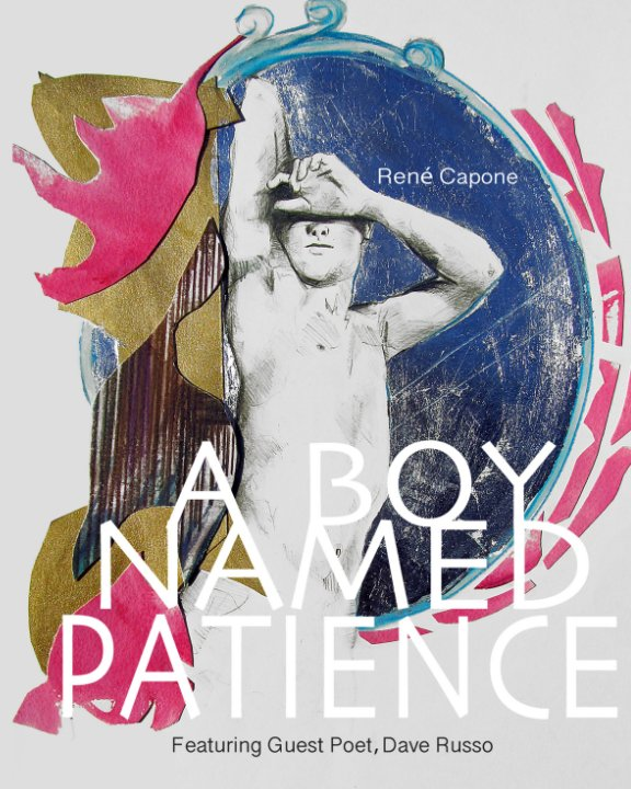 View A Boy Named Patience Featuring Guest Poet Dave Russo by Rene Capone, Dave Russo