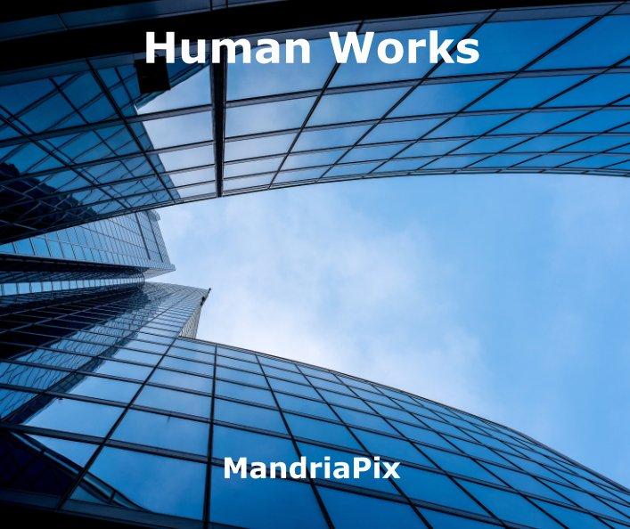 Visualizza Human Works di MandriaPix