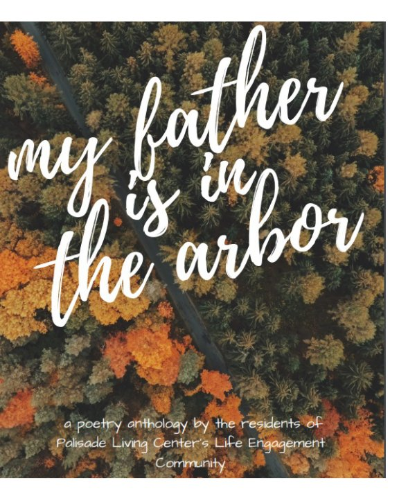 View My Father is in the Arbor by Caleb Ferganchick