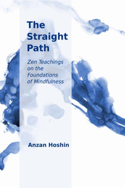 View The Straight Path by Anzan Hoshin