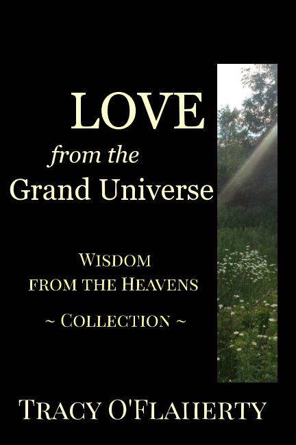 View LOVE from the Grand Universe by Tracy R. L. O'Flaherty