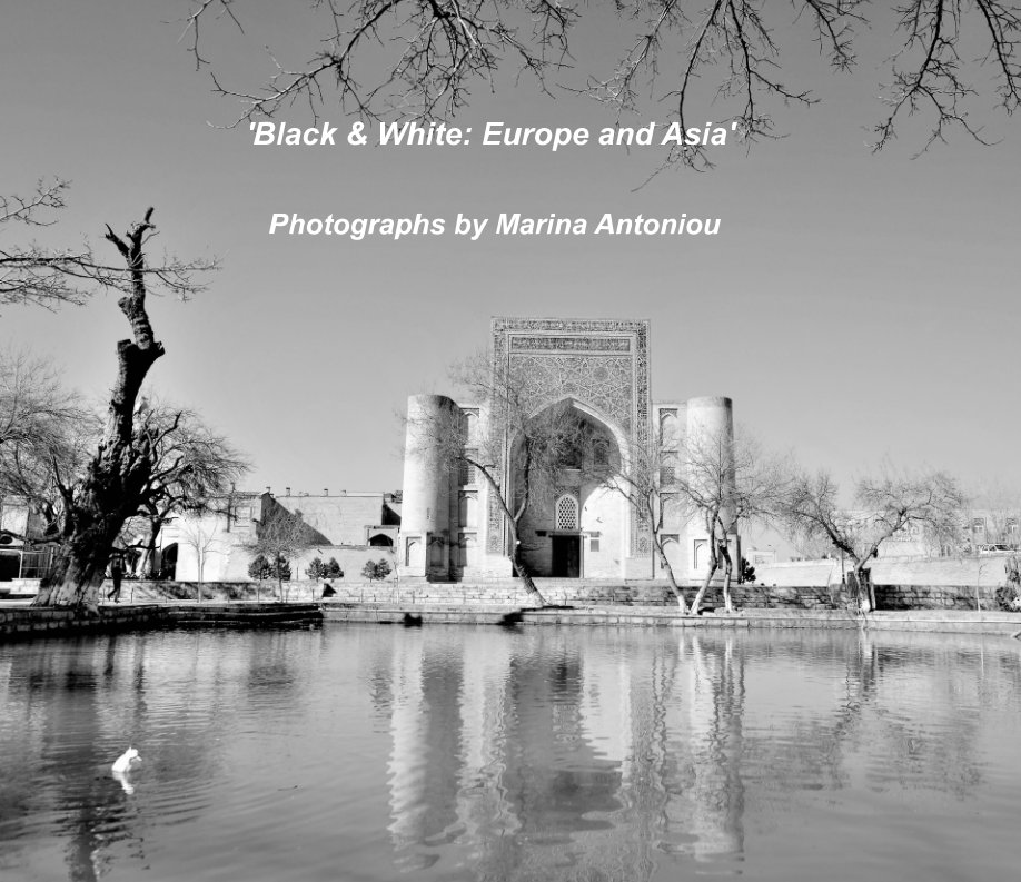 View Black and White: Europe and Asia by Marina Antoniou