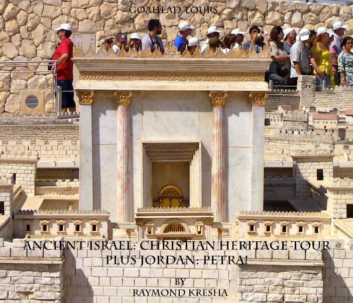 View Ancient Israel and Jordan 2011 by Raymond Kresha