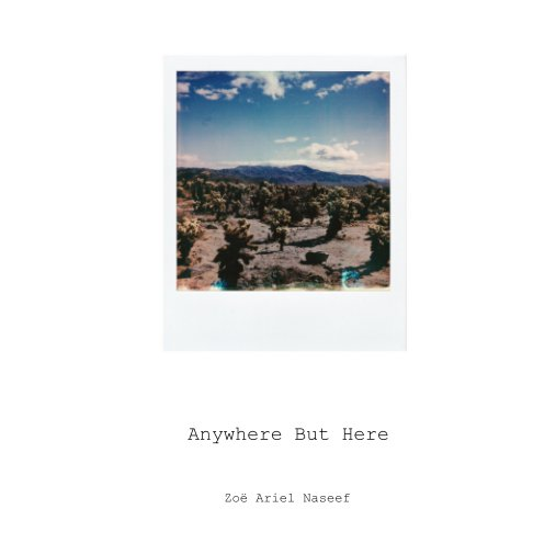 View Anywhere But Here by Zoë Ariel Naseef