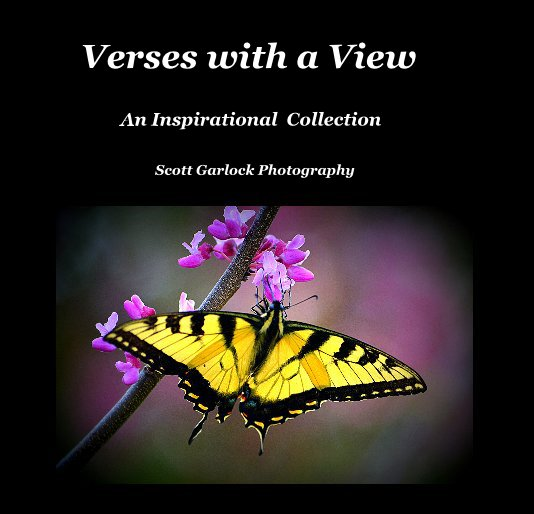 View Verses with a View by Scott Garlock Photography