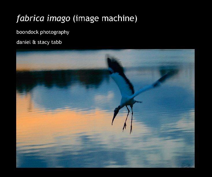 Bekijk fabrica imago (image machine) op daniel & stacy tabb